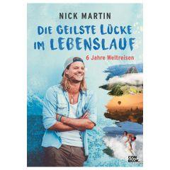 Die geilste Lücke im Lebenslauf: 6 Jahre Weltreisen - Nick Martin
