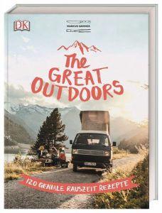 The Great Outdoors - Rauszeit Rezepte - Kochbuch