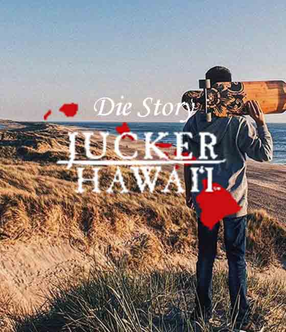 Jucker Hawaii Story